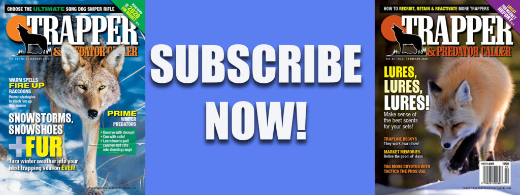 Subscribe Now Banner Trapper & Predator Caller